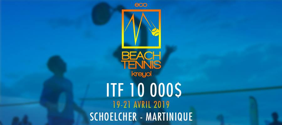 MARTINIQUE OU GUADELOUPE | 21 | « Eco Beach Kreyol 2019 by Granola - ITF 10 000$.»